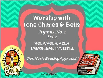 Worship with Chimes & Bells  Music  HOLY, HOLY, HOLY & IMMORTAL, INVISIBLE