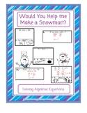 Algebraic Equations: Would You Help Me Make a Snowman?