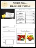 Would You- Persuasive Writing