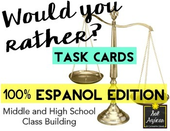 Would You Rather? 100% in Spanish TASK CARDS