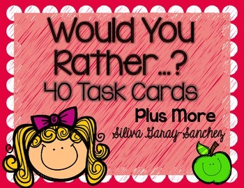 Would You Rather...? 40 Task Cards