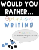 Would You Rather? A  Center for Opinion Writing