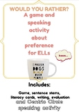 ESL Speaking Activities for Preference- Would You Rather + Summary Writing