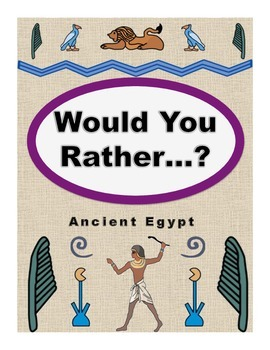 Would You Rather...?  Ancient Egypt