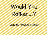 Would You Rather...? BACK TO SCHOOL EDITION