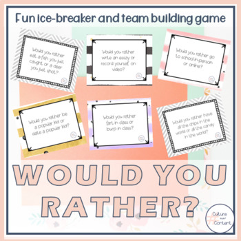 Would You Rather... Icebreaker ~ Back To School Game
