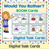 Would You Rather?  BOOM Cards - Digital Task Cards