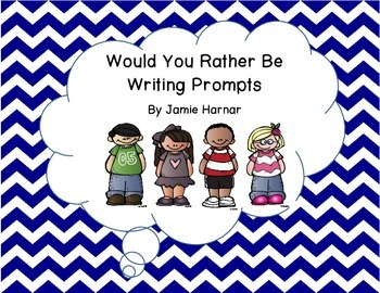 Would You Rather Be... 80 Writing Prompts