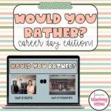 Would You Rather | Career Day Edition | Interactive Digita