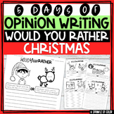 5 Days of Opinion Writing - Would You Rather, CHRISTMAS