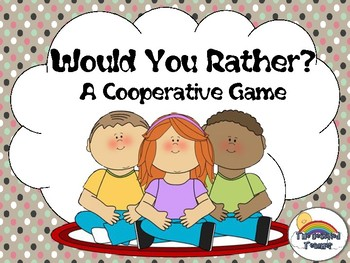 Would You Rather? Cooperative Task Card Activity Game