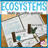 Ecosystems Would You Rather Questions