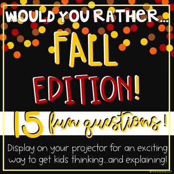 Would You Rather - Fall Edition!