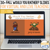 Would You Rather? Fall themed slides for virtual and dista