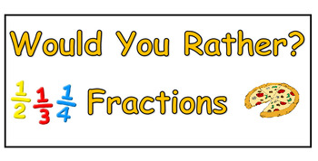 Would You Rather? Fractions