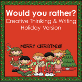 Would You Rather? Holiday Edition