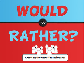 Would You Rather Icebreaker Game