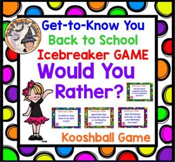 Would You Rather Kooshball Game Ice Breaker Get to Know You Back to School