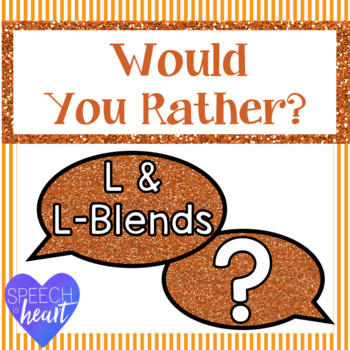 Would You Rather L and L-blends