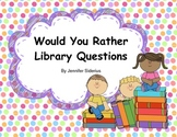 Would You Rather Library Questions FREE