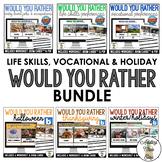 Would You Rather - Life Skills & Vocational Bundle