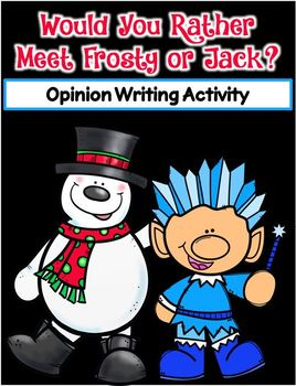 Would You Rather Meet Frosty or Jack? ~ Writing Activity