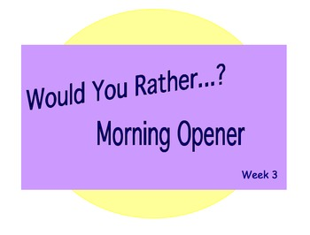 Would You Rather? Morning Opener - Week 3