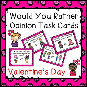 Would You Rather Opinion Task Cards Valentine's Day