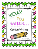 Would You Rather.... Opinion Writing