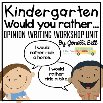 Would You Rather? Opinion Writing