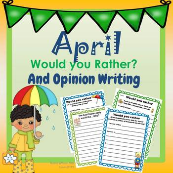 Would You Rather Opinion Writing April
