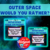 Would You Rather?  Outer Space Theme Google Slides and Pri