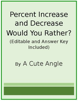 Would You Rather - Percent Increase and Percent Decrease