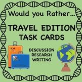 Would You Rather Question Cards TRAVEL edition: Discussion, Writing, Research