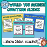 Would You Rather Question Slides - 204 Slides for Writing