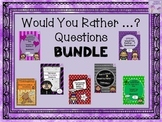 Would You Rather...? Questions BUNDLE