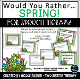 Would You Rather Questions: Oral and Written Language Prompts - Spring Edition