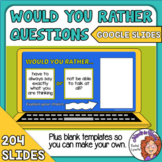 Would You Rather Questions for Google Classroom 204 Google Slides