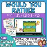 204 Would You Rather Questions Print, Digital Google Slide
