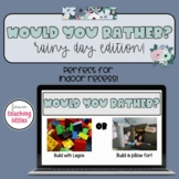 Would You Rather | Rainy Day Edition | Indoor Recess | Int