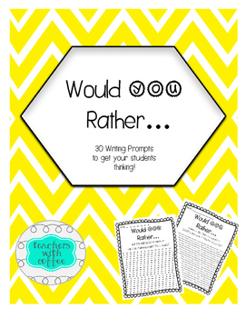 Would You Rather Ready to Print Writing Prompts