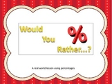 Would You Rather?   Real World Percentage Task Cards