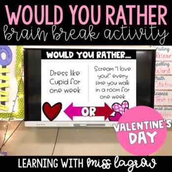 Would You Rather Slides Brain Break Activity - Valentine's Day
