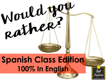 Would You Rather? Spanish Class Edition 100% English - Middle and High School