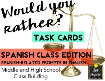 Would You Rather? Spanish Class Edition TASK CARDS - 100% English