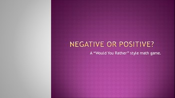 Would You Rather Style:  Positive or Negative?