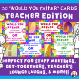 Would You Rather Teacher Edition Question Cards