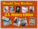 Would You Rather...U.S. History Edition!