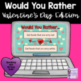 Would You Rather Valentine's Day Edition