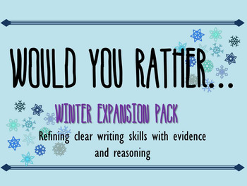 Would You Rather Writing Practice - Winter Expansion!